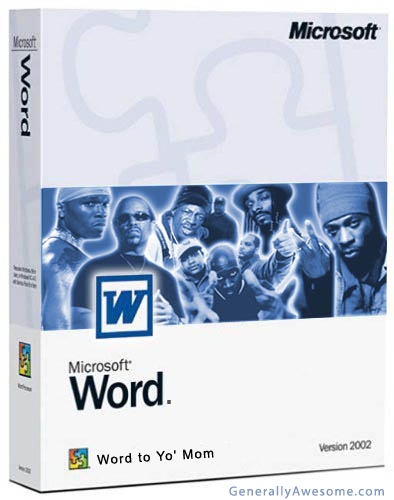 Homeboys from all over holla at the Ghetto Word Processing Software, Word to Your Mom!